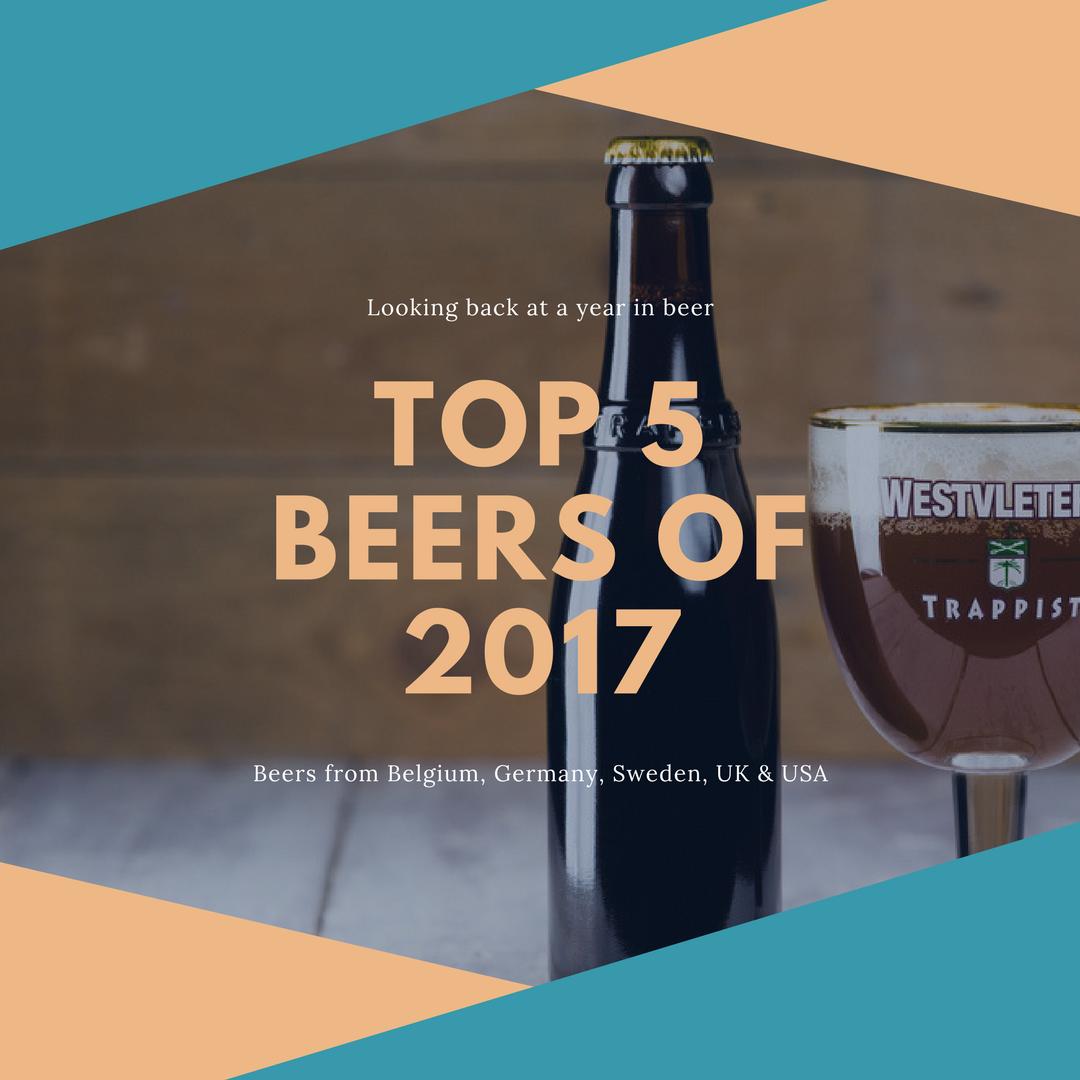 My top 5 beers of 2017